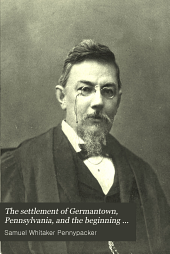 The Settlement of Germantown, Pennsylvania, and the Beginning of German Immigration to North America