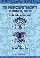 Superconducting State In Magnetic Fields, The: Special Topics And New Trends