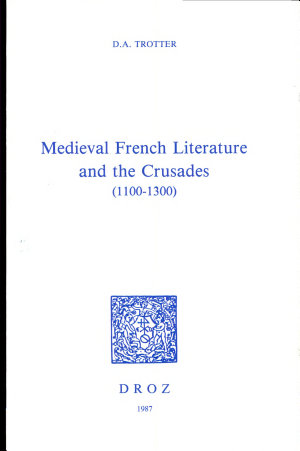 Medieval French Literature and the Crusades  1100 1300