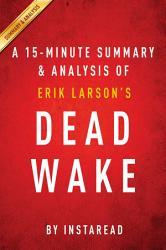 Dead Wake by Erik Larson   A 15-minute Summary & Analysis