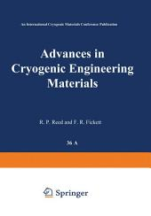 Advances in Cryogenic Engineering Materials: Part 1