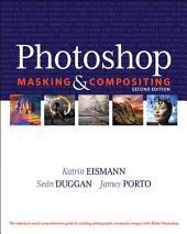 Photoshop Masking & Compositing: Edition 2