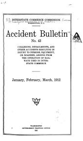 Accident Bulletin: Summary and Analysis of Accidents on Railroads in the United States Subject to the Interstate Commerce Act, Volumes 43-62