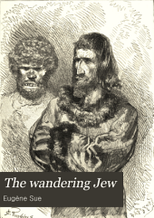 The Wandering Jew: Volume 1