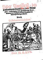 Beider Antichrist, des Constantinopolitanischen und Römischen, einstimmig und gleichförmig Leer ... wider Christum