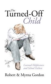 The Turned-off Child: Learned Helplessness and School Failure