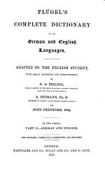 Flügel's Complete Dictionary of the German and English Languages