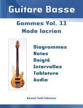 Guitare Basse Gammes Vol. 11: Mode Locrien