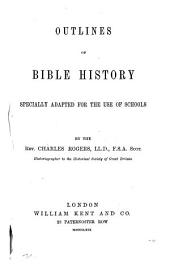 Outlines of Bible History: Specially Adapted for the Use of Schools