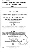 Regional Economic Development Legislation of 1969  Hearings Before the Subcommittee on Economic Development     Serial No  91 5 PDF