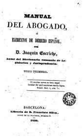 Manual del abogado: o elementos de derecho español