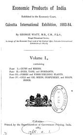 Economic Products of India Exhibited in the Economic Court, Calcutta International Exhibition, L883-84: Parts 1-4