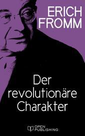 Der revolutionäre Charakter: The Revolutionary Charakter