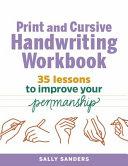 The Print and Cursive Handwriting Workbook PDF