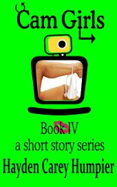 Cam Girls (Tales of Webcam Performers): Book IV