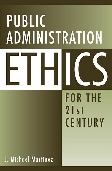 Public Administration Ethics for the 21st Century PDF
