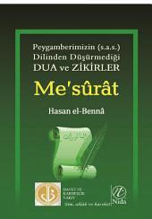 EL-ME'SURAT: PEYGAMBERİMİZİN(S.A.V) DİLİNDEN DÜŞÜRMEDİĞİ DUA VE ZİKİRLER