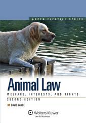 Animal Law: Welfare, Interests, and Rights, Edition 2