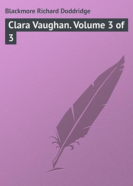 Clara Vaughan. Volume 3 of 3
