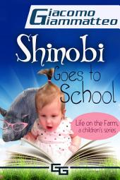 Life on the Farm for Kids: Shinobi Goes To School