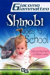 Life on the Farm for Kids: Shinobi Goes To School