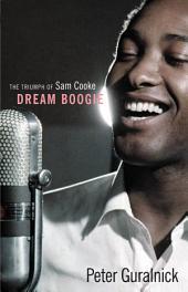 Dream Boogie: The Triumph of Sam Cooke