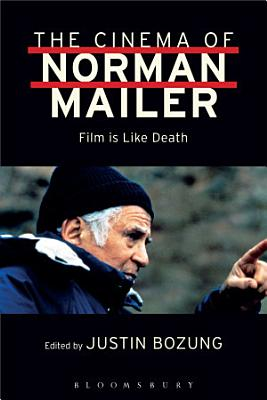 The Cinema of Norman Mailer PDF