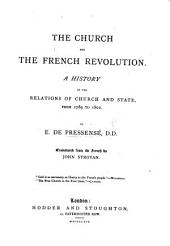 The Church and the French Revolution: A History of the Relations of Church and State, from 1789-1802