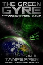 The Green Gyre: An Alien Invasion Parable