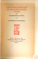 The whole history of grandfather's chair, and Biographical stories