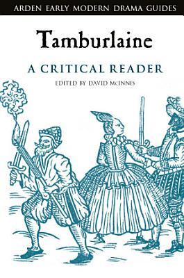 Tamburlaine  A Critical Reader PDF