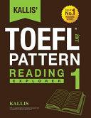 KALLIS' IBT TOEFL Pattern Reading 1