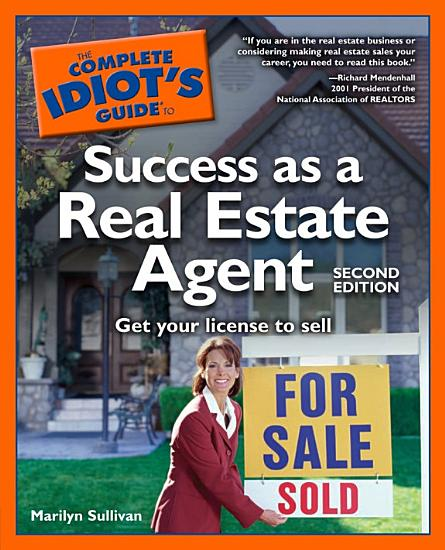 The Complete Idiot s Guide to Success as a Real Estate Agent  2E PDF