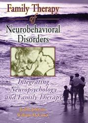 Family Therapy of Neurobehavioral Disorders PDF