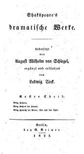 Shakspeare's dramatische Werke: König Johann. König Richard II. König Heinrich IV : Th. 1.2, Teil 1