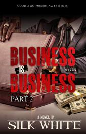 Business is Business PT 2