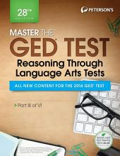 Master the GED Test: Reasoning Through Language Arts Tests: Part III of VI, Edition 28