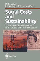 Social Costs and Sustainability: Valuation and Implementation in the Energy and Transport Sector Proceeding of an International Conference, Held at Ladenburg, Germany, May 27–30, 1995