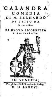 Calandra comedia di m. Bernardo di Vitio da Bibiena