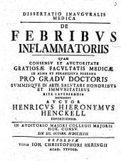 Diss. inaug. med. de febribus inflammatoriis
