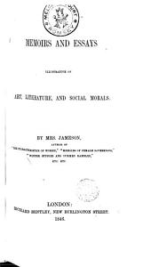 Memoirs and Essays Ilustrative of Art, Literature and Social Morals