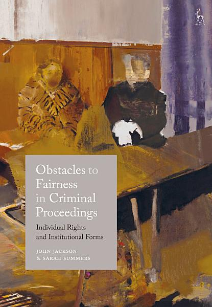 Obstacles to Fairness in Criminal Proceedings