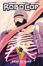 RoboCop: Dead or Alive Vol. 1: Volume 1, Issues 1-4