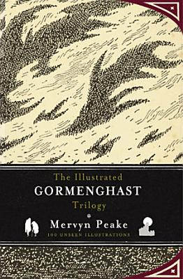 The Illustrated Gormenghast Trilogy PDF