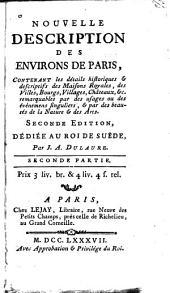 Nouvelle description des environs de Paris: contenant les détails historiques & descriptifs des maisons royales ...