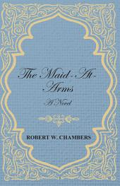 The Maid-At-Arms - A Novel