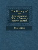The History of the Peloponnesian War   Primary Source Edition Book