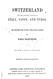 Switzerland and the adjacent portions of Italy, Savoy, and Tyrol: handbook for travellers