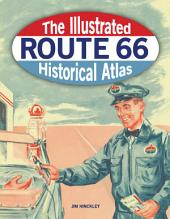 Illustrated Route 66 Historical Atlas