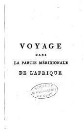 Voyage dans la partie méridionale de l'Afrique, fait dans les années 1797 & 1798: Volume1
